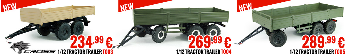 Cross-RC 1/12 Tractor trailers T003 234,99€, T004269,99€, T005 289,99€