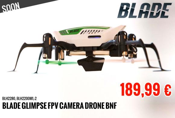 Soon : Vanaf/àpd 189,99 € Blade Glimpse FPV camera drone BNF