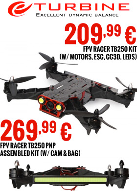 FPV racer TB250 kit (w/ motors, esc, CC3D, Leds) 199,99 € / FPV racer TB250 PNP assembled kit (w/ cam & bag) 259,99 €