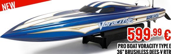 New : Pro Boat Voracity Type E 36