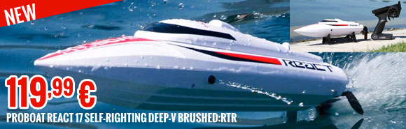 New : Proboat React 17 Self-Righting Deep-V Brushed RTR 119,99 €