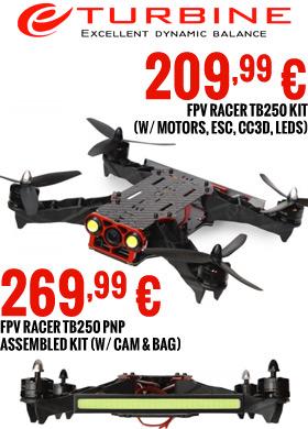 FPV racer TB250 kit (w/ motors, esc, CC3D, Leds) 199,99 € / FPV racer TB250 PNP assembled kit (w/ cam & bag) 259,99 €