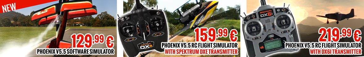 Phoenix V5.5 Software only PHORTM5500 129,99 € • Phoenix V5.5 RC Flight Simulator with DXe Transmitter PHORTM55R1000 159,99 €  • Phoenix V5.5 RC Flight Simulator with DX6i Transmitter PHORTM55R6630 219,99 €