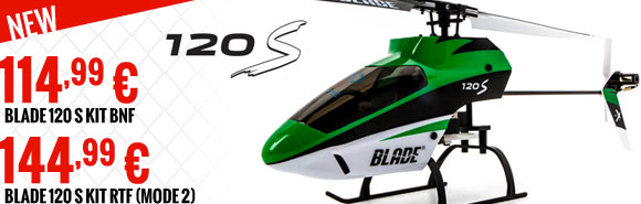 Blade 120 S kit BNF 114,99 € - Blade 120 S kit RTF (mode2) 149,99 €