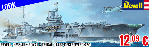 Look - Revell - HMS Ark Royal & Tribal Class Destroyer 1:720