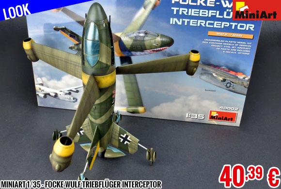 Look - MiniArt 1/35 - Focke Wulf Triebflüger Interceptor