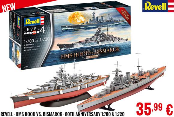 New - Revell - HMS Hood vs. Bismarck - 80th Anniversary 1:700 & 1:720