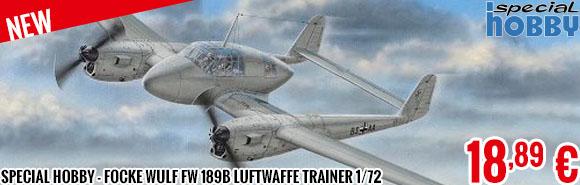 New - Special Hobby - Focke Wulf FW 189B Luftwaffe Trainer 1/72