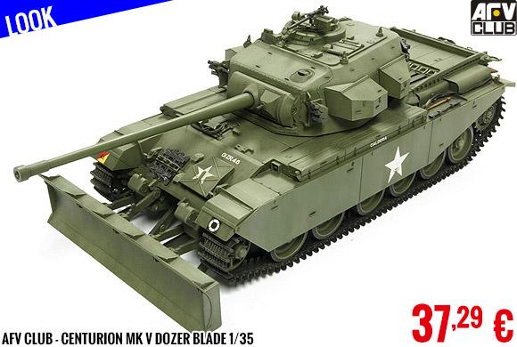 Look - AFV Club - Centurion MK V Dozer Blade 1/35