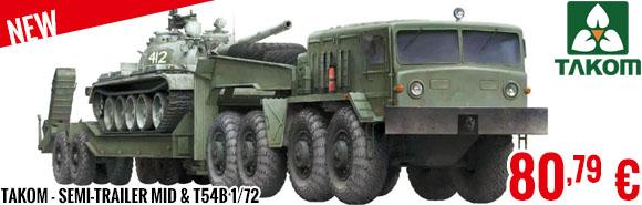 New - Takom - Semi-Trailer mid & T54B 1/72