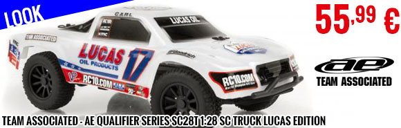 Look - Team Associated - AE Qualifier Series SC28T 1:28 SC Truck Lucas Edition