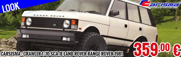 Look - Carsisma - Crawler 1/10 SCA-1E Land Rover Range Rover 1981