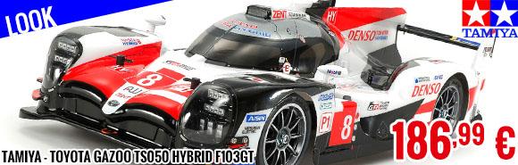 Look - Tamiya - Toyota Gazoo TS050 Hybrid F103GT