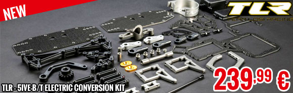 New - TLR - 5ive-B/T Electric Conversion Kit