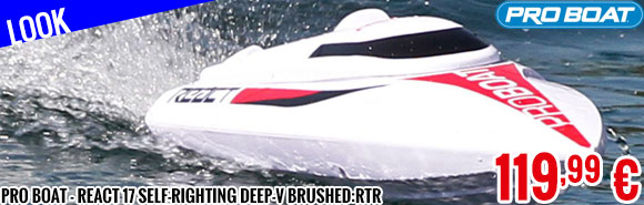 Look - Pro Boat - React 17 Self-Righting Deep-V Brushed:RTR