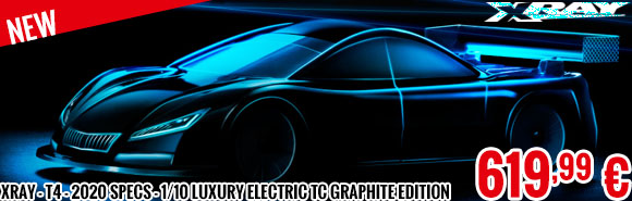 New - XRay - T4 - 2020 SPECS - 1/10 Luxury Electric TC Graphite edition