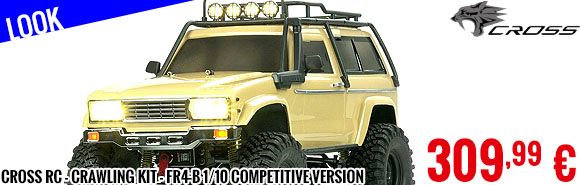 Look - Cross RC - Crawling kit - FR4-B 1/10 Competitive version