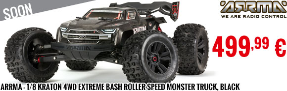 Soon - Arrma - 1/8 KRATON 4WD EXtreme Bash Roller Speed Monster Truck, Black