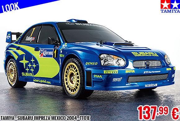 Look - Tamiya - Subaru Impreza Mexico 2004 - TT01E