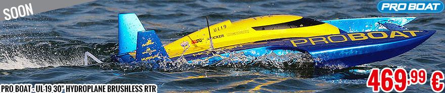 Soon - Pro Boat - UL-19 30