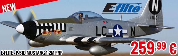 New - E-Flite - P-51D Mustang 1.2m PNP