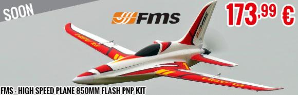 Soon - FMS - High Speed Plane 850mm Flash PNP kit