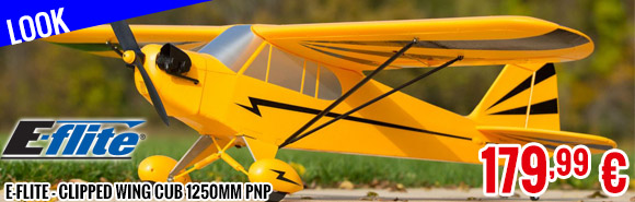 Look - E-Flite - Clipped Wing Cub 1250mm PNP