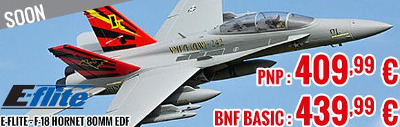 Soon - E-Flite - F-18 Hornet 80mm EDF