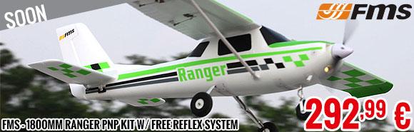 Soon - FMS - 1800mm Ranger PNP kit w/ free reflex system