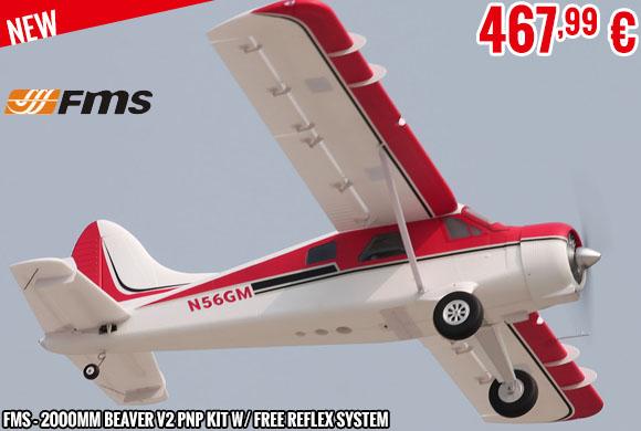 New - FMS - 2000mm Beaver V2 PNP kit w/ free reflex system