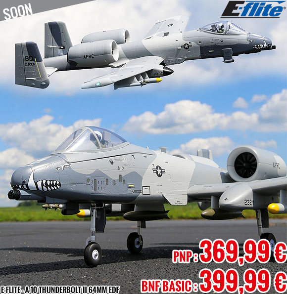 Soon - E-Flite - A-10 Thunderbolt II 64mm EDF