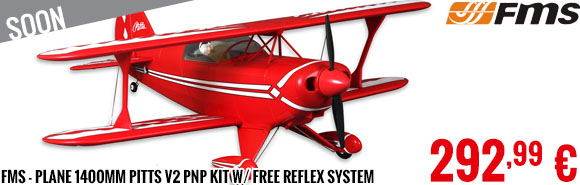 Soon - FMS - Plane 1400mm Pitts V2 PNP kit w/ free reflex system