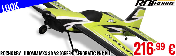 Look - RocHobby - 1100mm MXS 3D V2 (Green) Aerobatic PNP kit w/ free reflex syst.