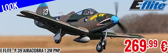 Look - E-Flite - P-39 Airacobra 1.2m PNP
