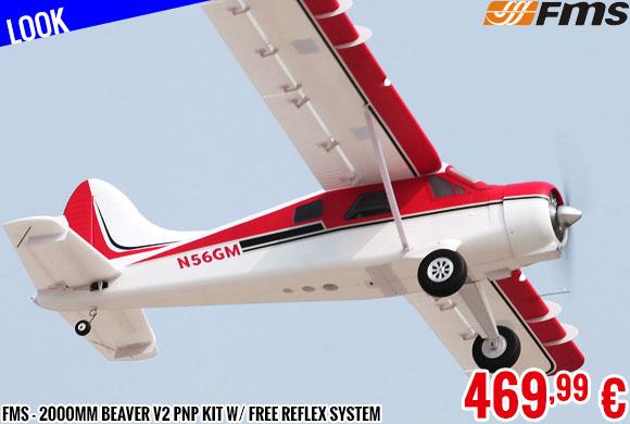 Look - FMS - 2000mm Beaver V2 PNP kit w/ free reflex system
