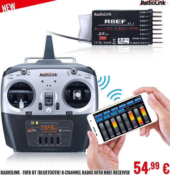 New - Radiolink - T8FB BT (bluetooth) 8-channel radio with R8EF Receiver