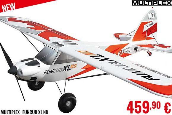 New - Multiplex - Funcub XL ND