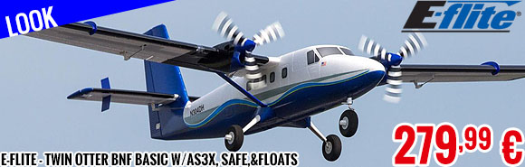 Look - E-Flite - Twin Otter BNF Basic w/AS3X, SAFE,&Floats