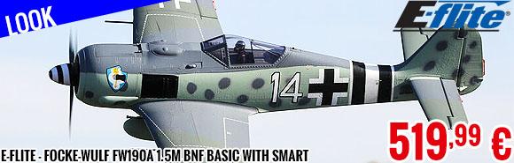 Look - E-Flite - Focke-Wulf Fw190A 1.5m BNF Basic with Smart