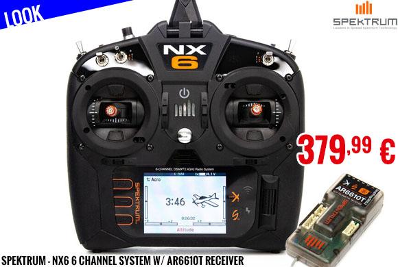 Look - Spektrum - NX6 6 Channel System w/ AR6610T Receiver