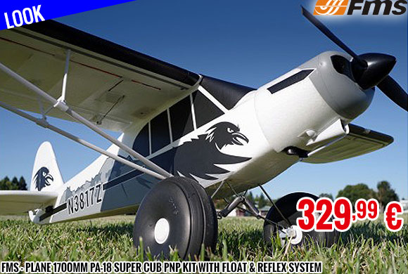 Look - FMS - Plane 1700mm PA-18 Super Cub PNP kit with Float & reflex system