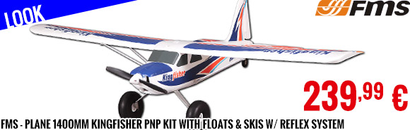 Look - FMS - Plane 1400mm Kingfisher PNP kit with Floats & Skis w/ reflex system