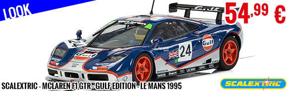 Look - Scalextric - McLaren F1 GTR - Gulf Edition - Le Mans 1995