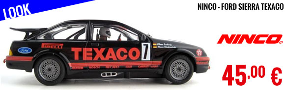 Look - Ninco - Ford Sierra Texaco