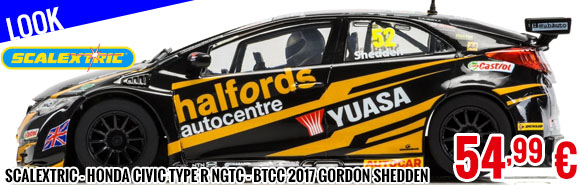 Look - Scalextric - Honda Civic Type R NGTC - BTCC 2017 Gordon Shedden