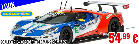 Look - Scalextric - Ford GT GTE Le Mans 2017 N°69