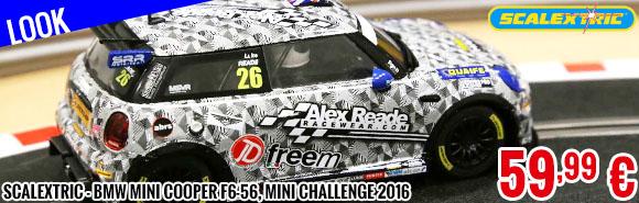 Look - Scalextric - BMW Mini Cooper F6-56, Mini Challenge 2016