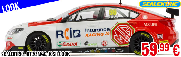 Look - Scalextric - BTCC MG6, Josh Cook