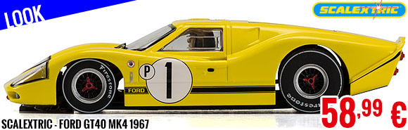Look - Scalextric - Ford GT40 MK4 1967