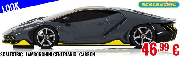 Look - Scalextric - Lamborghini Centenario - Carbon